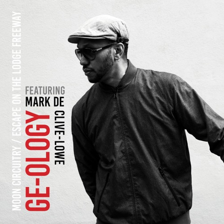 Ge-Ology x Mark De Clive-Lowe – Moon Circuitry B/W Escape from the Lodge Freeway + Mix