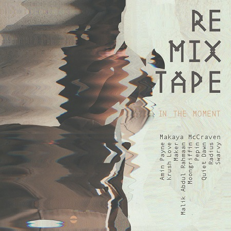 Makaya McCraven – In the Moment Remix Tape