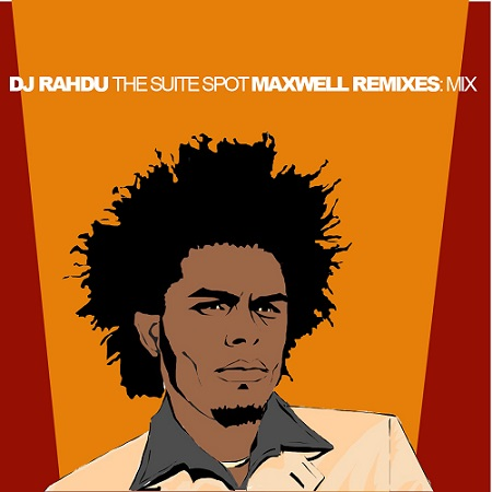DJ Rahdu – The Suite Spot: Maxwell Remixes Mix