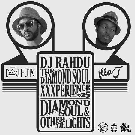 DJ Rahdu – The Diamond Soul XXXperience 025 // Illa J & Dam Funk Interviews | 10/02/15