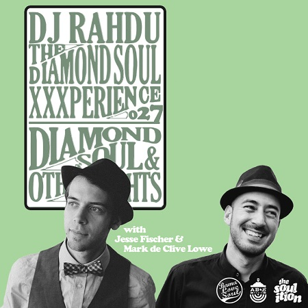 DJ Rahdu – The Diamond Soul XXXperience 027 // Jesse Fischer & Mark de Clive-Lowe Interviews | 10/09/15