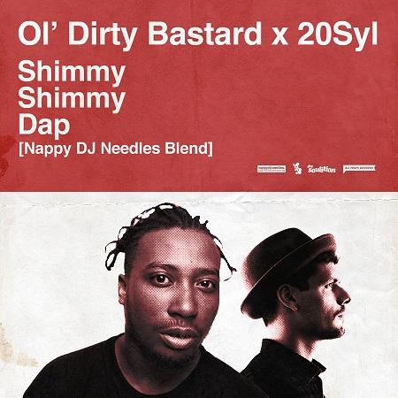 Ol' Dirty Bastard x 20Syl – Shimmy Shimmy Dap [Nappy DJ Needles Blend]