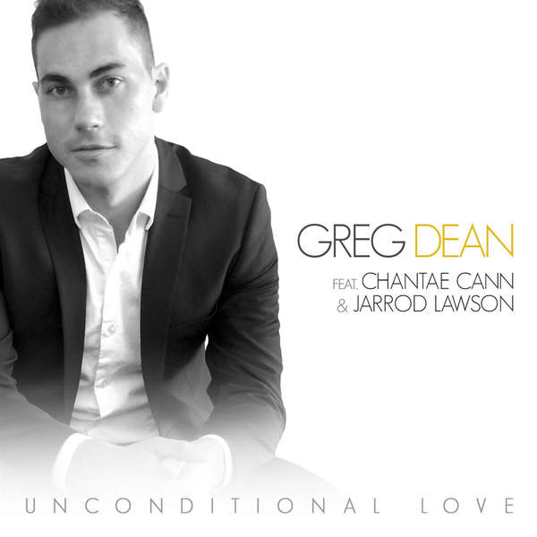 Greg Dean – Unconditional Love feat Chantae Cann & Jarrod Lawson