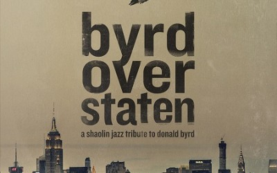 Byrd Over Staten: A Shaolin Jazz tribute to Donald Byrd (Download)