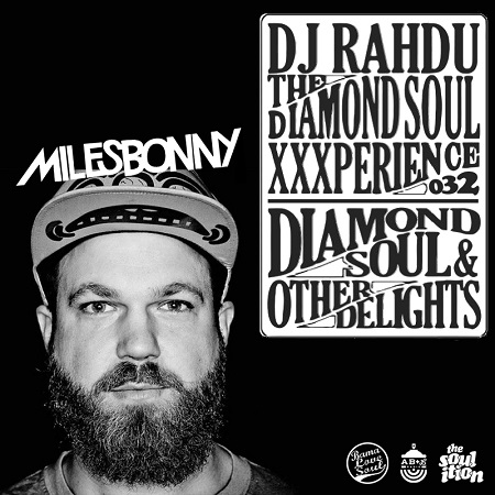 DJ Rahdu – The Diamond Soul XXXperience 032 // Miles Bonny Interview | 11/20/15