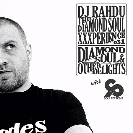 DJ Rahdu – The Diamond Soul XXXperience 031 // SoulPersona Interview | 11/06/15