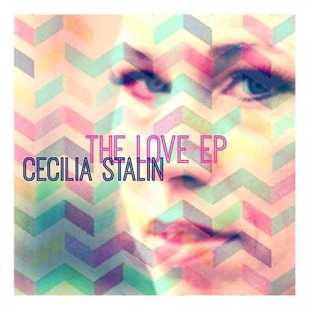 Cecilia Stalin – The Love EP