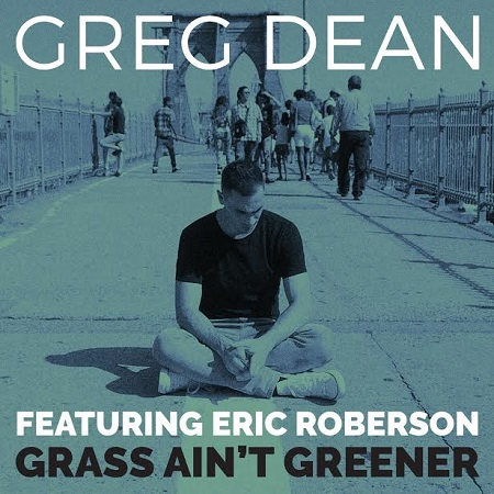 Greg Dean – Grass Aint Greener ft Eric Roberson