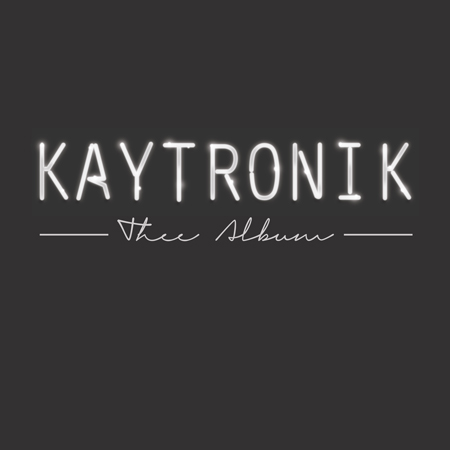 Kaytronik – Thee Album