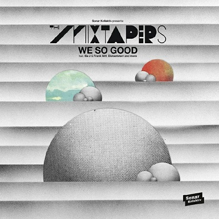 The Mixtapers – We So Good ft Frank Nitt & Illa J