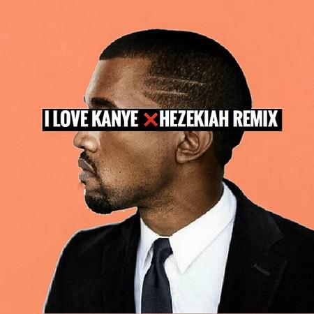 Kanye West – I Love Kanye (Hezekiah Mix)