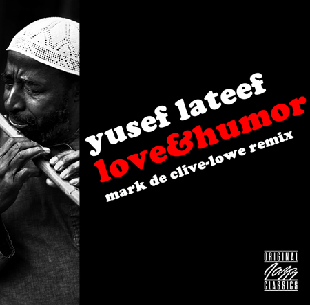 Yusef Lateef – Love & Humor (Mark de Clive Lowe Remix) [Download]