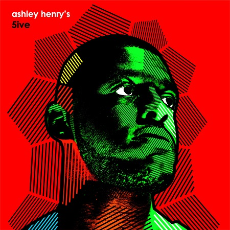 Ashley Henry – Ashley Henry's 5ive
