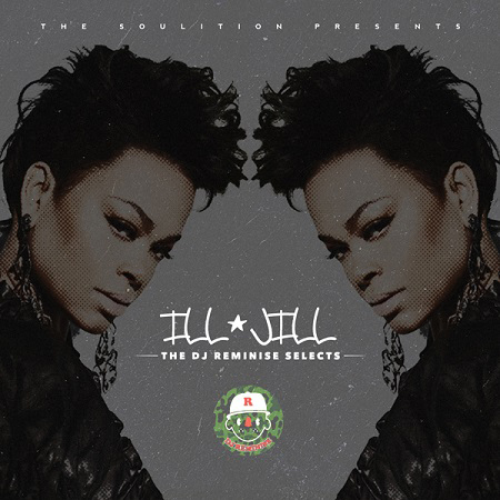 DJ Reminise – Ill Jill (JIll Scott Mix)