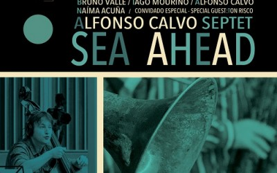 Alfonso Calvo Septet – Sea Ahead