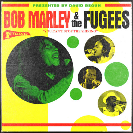 Bob Marley x The Fugees – You Can't Stop The Shining