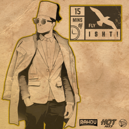 DJ Rahdu – 15 Minutes of Fly Isht!