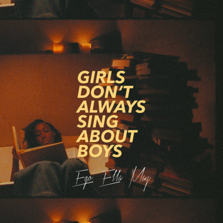 Ego Ella May – Girls Don't Always Sing About Boys