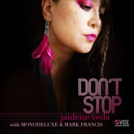 Jaidene Veda - Don't Stop (Monodeluxe Original Mix)