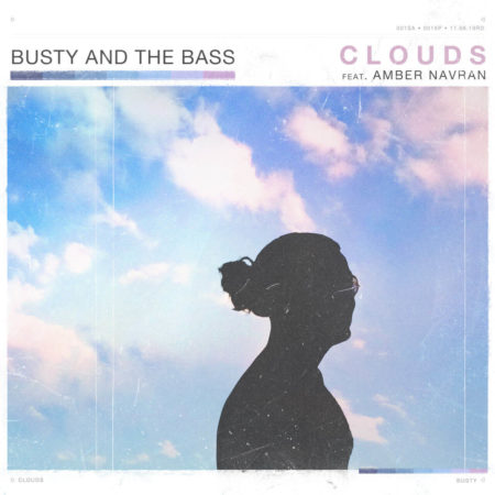 Busty and the Bass – Clouds ft. Amber Navran