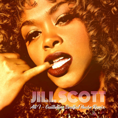 Jill Scott – All I (Guillotine Soulful House Remix)