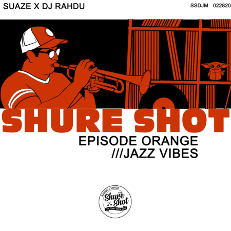 The Shure Shot DJs (Suaze x DJ Rahdu) - Episode Orange (Download)